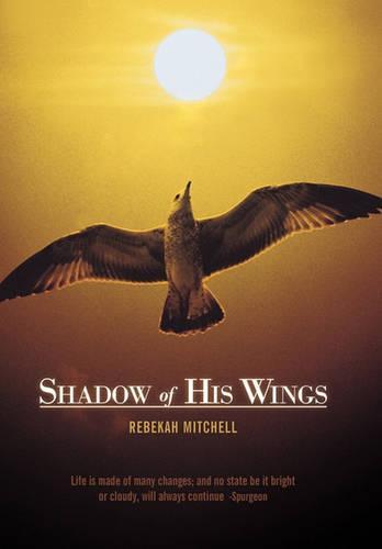 Shadow of His Wings (Hardback)