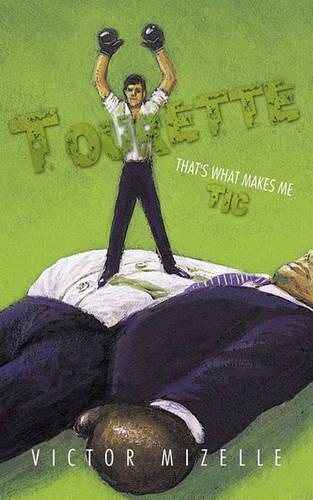 Tourette: That's What Makes Me Tic (Paperback)