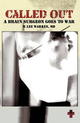 Called Out: A Brain Surgeon Goes to War (Hardback)