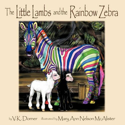 The Little Lambs and the Rainbow Zebra (Paperback)