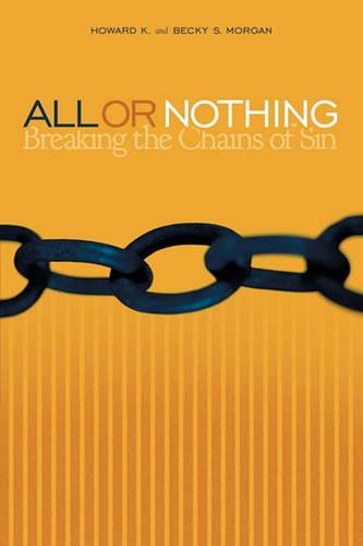 All or Nothing: Breaking The Chains Of Sin (Paperback)
