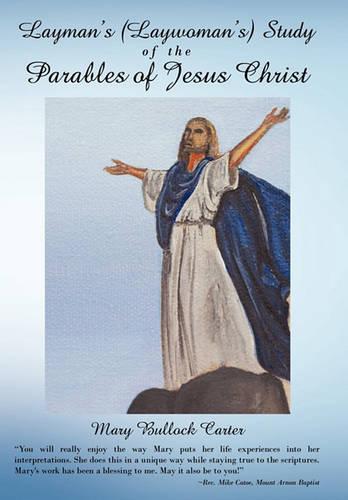 Layman's (Laywoman's) Study of the Parables of Jesus Christ (Hardback)