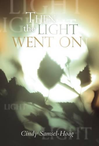 Then the Light Went On (Hardback)