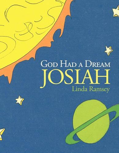 God Had a Dream Josiah (Paperback)