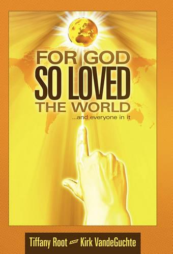For God So Loved the World: ..and Everyone in it (Hardback)