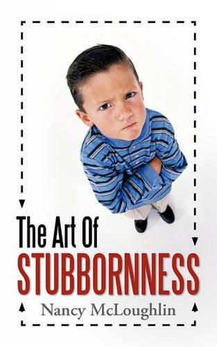 The Art of Stubbornness (Paperback)