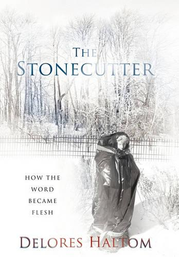 The Stonecutter: How The Word Became Flesh (Hardback)