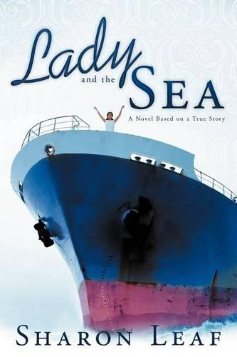 Lady and the Sea: A Novel Based on a True Story (Paperback)