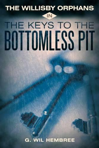 The Willisby Orphans: In The Keys to the Bottomless Pit (Paperback)
