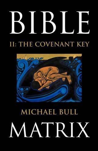 Bible Matrix II: The Covenant Key (Paperback)