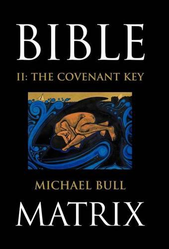 Bible Matrix II: The Covenant Key (Hardback)