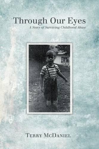 Through Our Eyes: A Story of Surviving Childhood Abuse (Paperback)