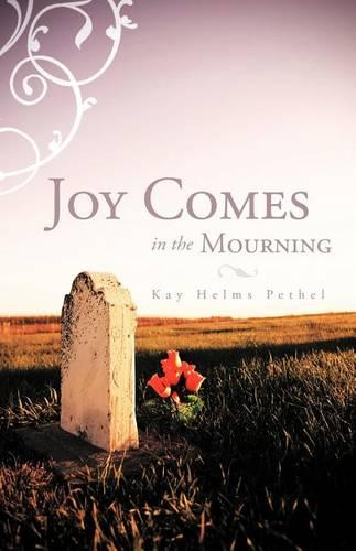 Joy Comes in the Mourning (Paperback)