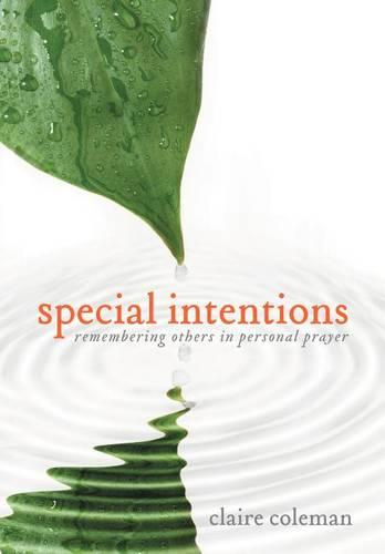 Special Intentions: Remembering Others in Personal Prayer (Hardback)