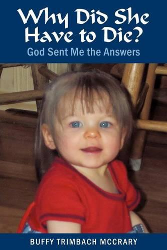 Why Did She Have to Die?: God Sent Me the Answers (Paperback)