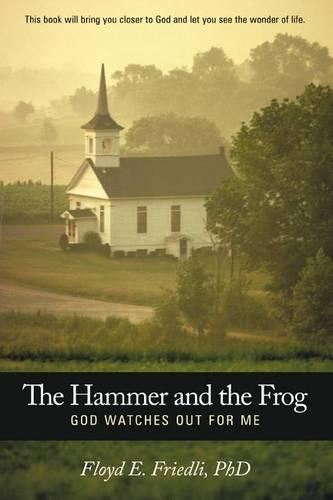 The Hammer and The Frog, God Watches Out For Me (Paperback)