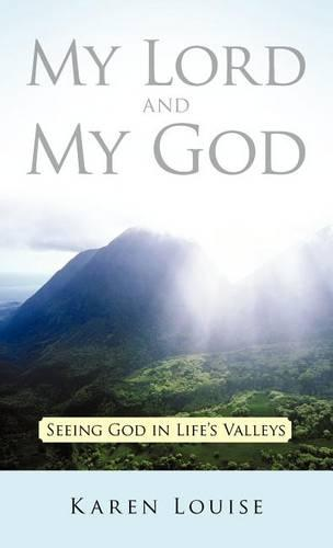 My Lord and My God: Seeing God in Life's Valleys (Hardback)