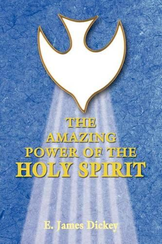 The Amazing Power of the Holy Spirit (Paperback)
