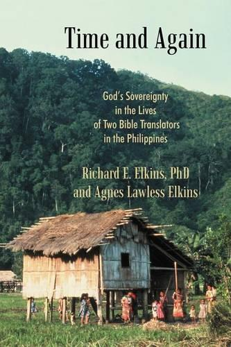 Time and Again: God's Sovereignty in the Lives of Two Bible Translators in the Philippines (Paperback)