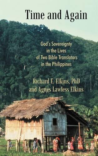 Time and Again: God's Sovereignty in the Lives of Two Bible Translators in the Philippines (Hardback)