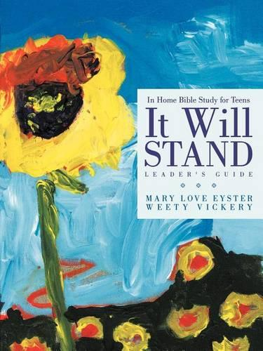 It Will Stand: Leader's Guide: In Home Bible Study for Teens (Paperback)