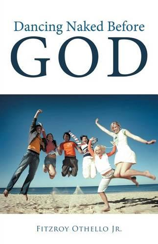Dancing Naked Before God (Paperback)