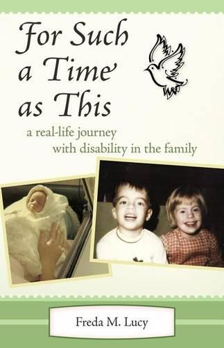 """For Such a Time as This"": A Real Life Journey with Disability in the Family (Paperback)"