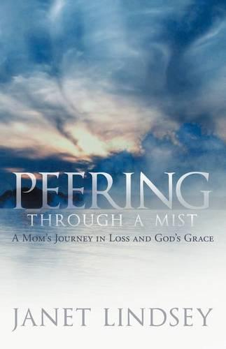 Peering Through a Mist: A Mom's Journey in Loss and God's Grace (Paperback)