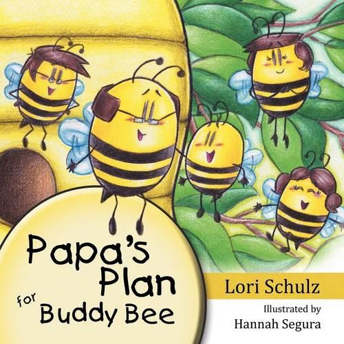 Papa's Plan for Buddy Bee (Paperback)
