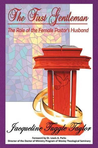 The First Gentleman: The Role of the Female Pastor's Husband (Paperback)