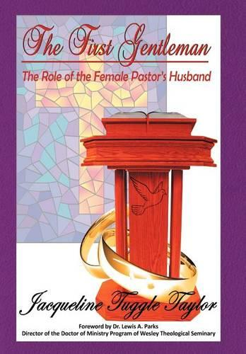 The First Gentleman: The Role of the Female Pastor's Husband (Hardback)