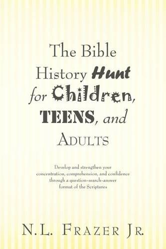 The Bible History Hunt for Children, Teens, and Adults (Paperback)