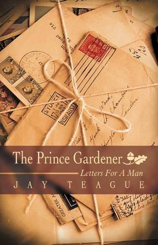 The Prince Gardener: Letters For A Man (Paperback)
