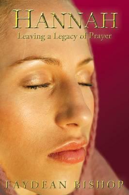 Hannah: Leaving a Legacy of Prayer (Paperback)
