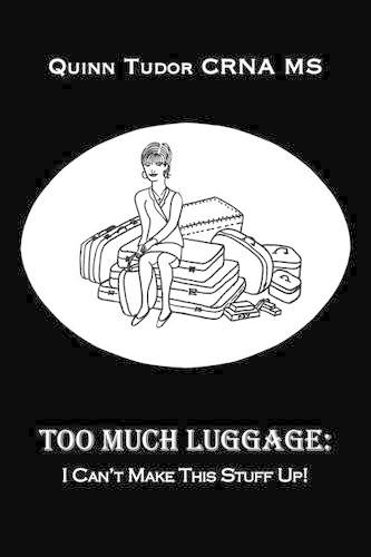 Too Much Luggage: I Can't Make This Stuff Up! (Paperback)