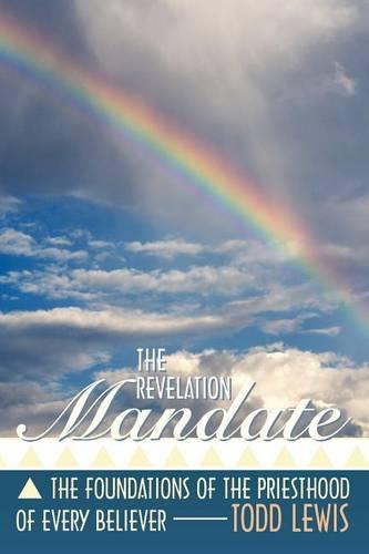 The Revelation Mandate: The Foundations of the Priesthood of Every Believer (Paperback)