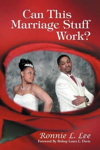 Can This Marriage Stuff Work? (Paperback)