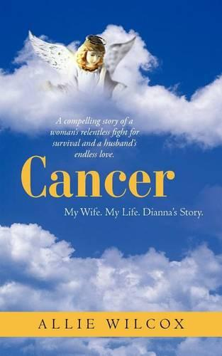 Cancer: My Wife. My Life. Dianna's Story. (Paperback)