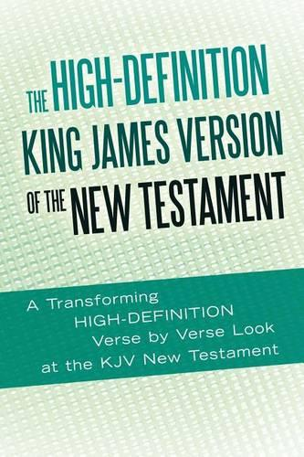 The High-Definition King James Version of the New Testament: An HD Look at the KJV of the Bible (Paperback)