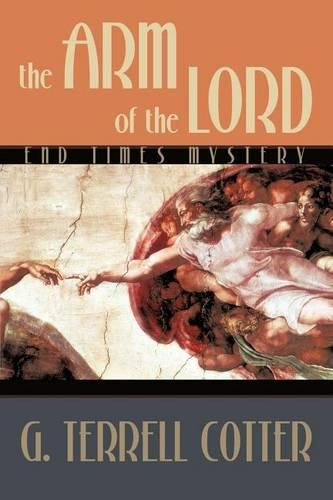 The Arm of the Lord: End Times Mystery (Paperback)