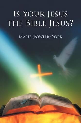 Is Your Jesus the Bible Jesus? (Paperback)