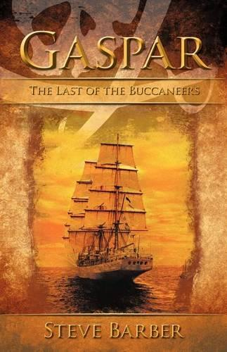 Gaspar: The Last of the Buccaneers (Paperback)