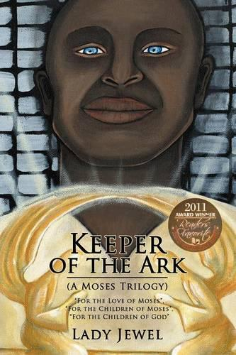 "Keeper of the Ark (A Moses Trilogy): ""For the Love of Moses"", ""For the Children of Moses"", ""For the Children of God"" (Paperback)"