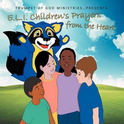 E.L.I. Children's Prayers from the Heart (Paperback)