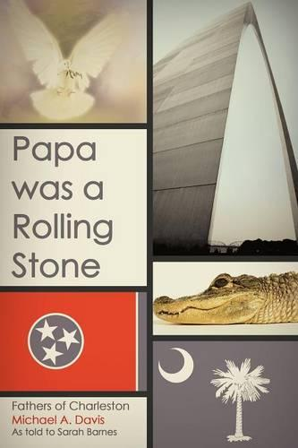 Papa Was a Rolling Stone: Fathers of Charleston (Paperback)