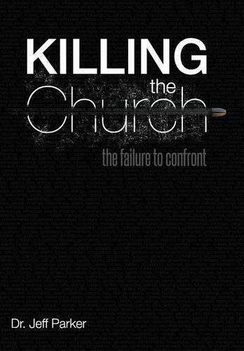Killing the Church: The Failure to Confront (Hardback)