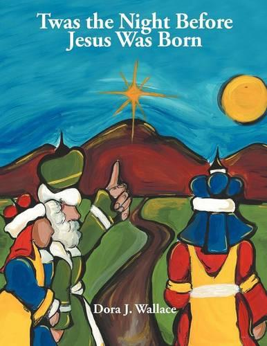 Twas the Night Before Jesus Was Born (Paperback)