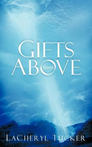 Gifts from Above (Paperback)