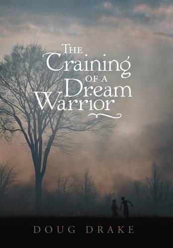 The Training of a Dream Warrior (Hardback)