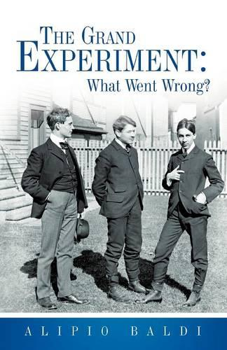 The Grand Experiment: What Went Wrong? (Paperback)
